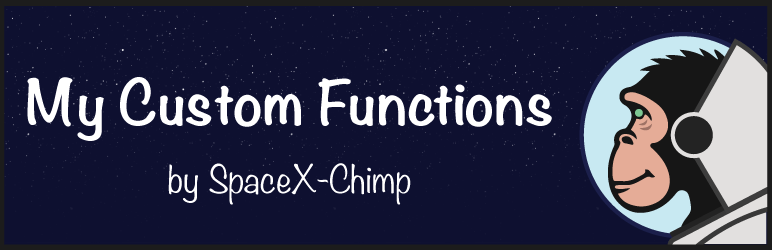 "WP plugin ""My Custom Functions"" by SpaceX-Chimp"
