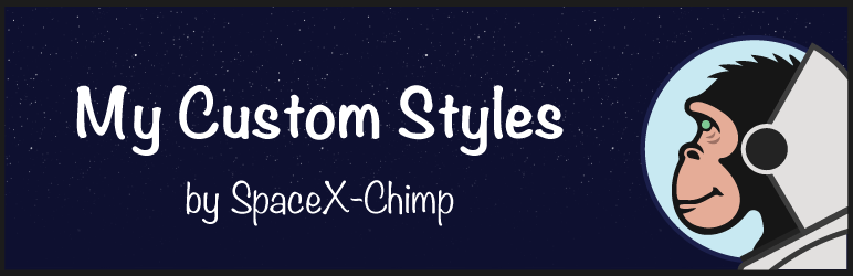"WP plugin ""My Custom Styles"" by SpaceX-Chimp"